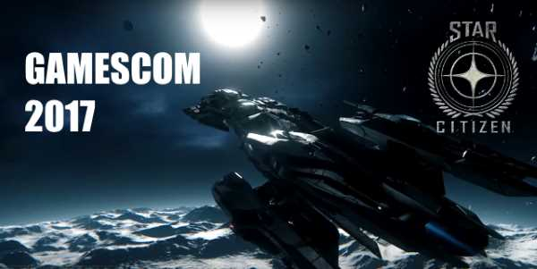 Star Citizen - gamescom 2017